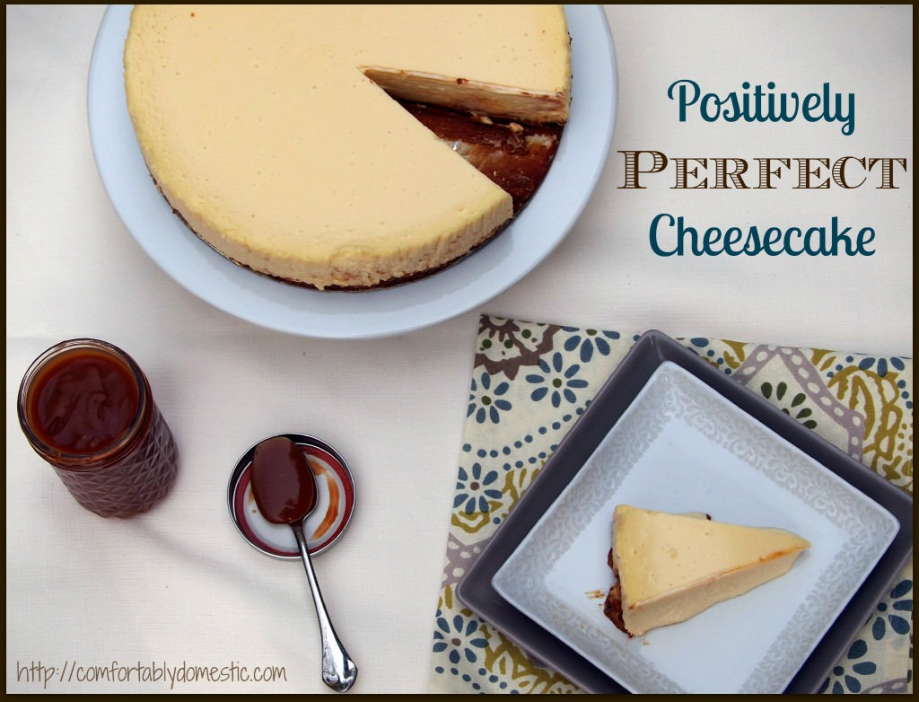 How to Bake a Perfect Cheesecake - Recipe and Instructions by ComfortablyDomestic.com - This method results in cheesecake perfection every single time--no cracks, lumps or sunken middles!