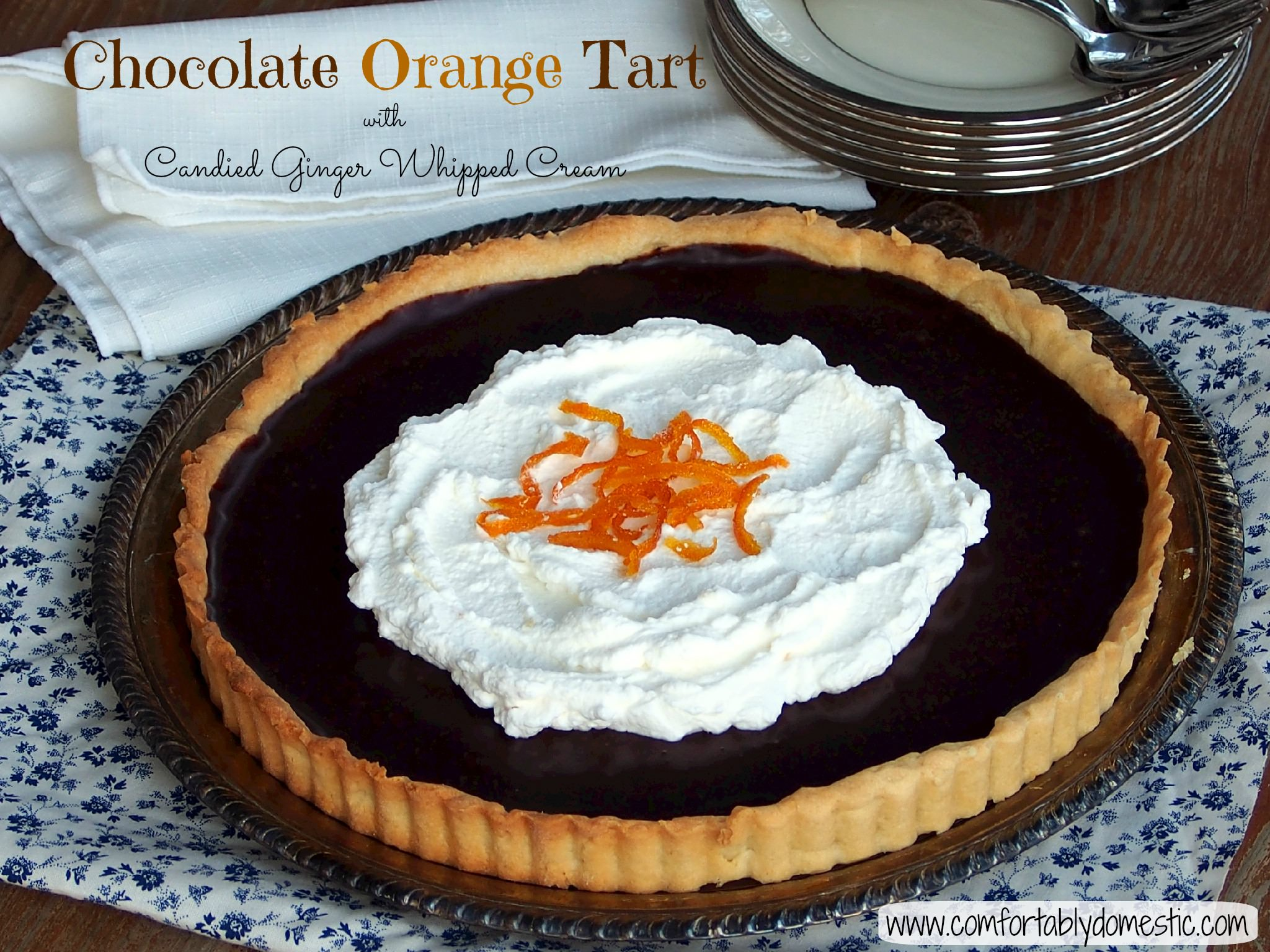 Chocolate Orange Tart with Gingered Whipped Cream and Candied Orange Peel | ComfortablyDomestic.com