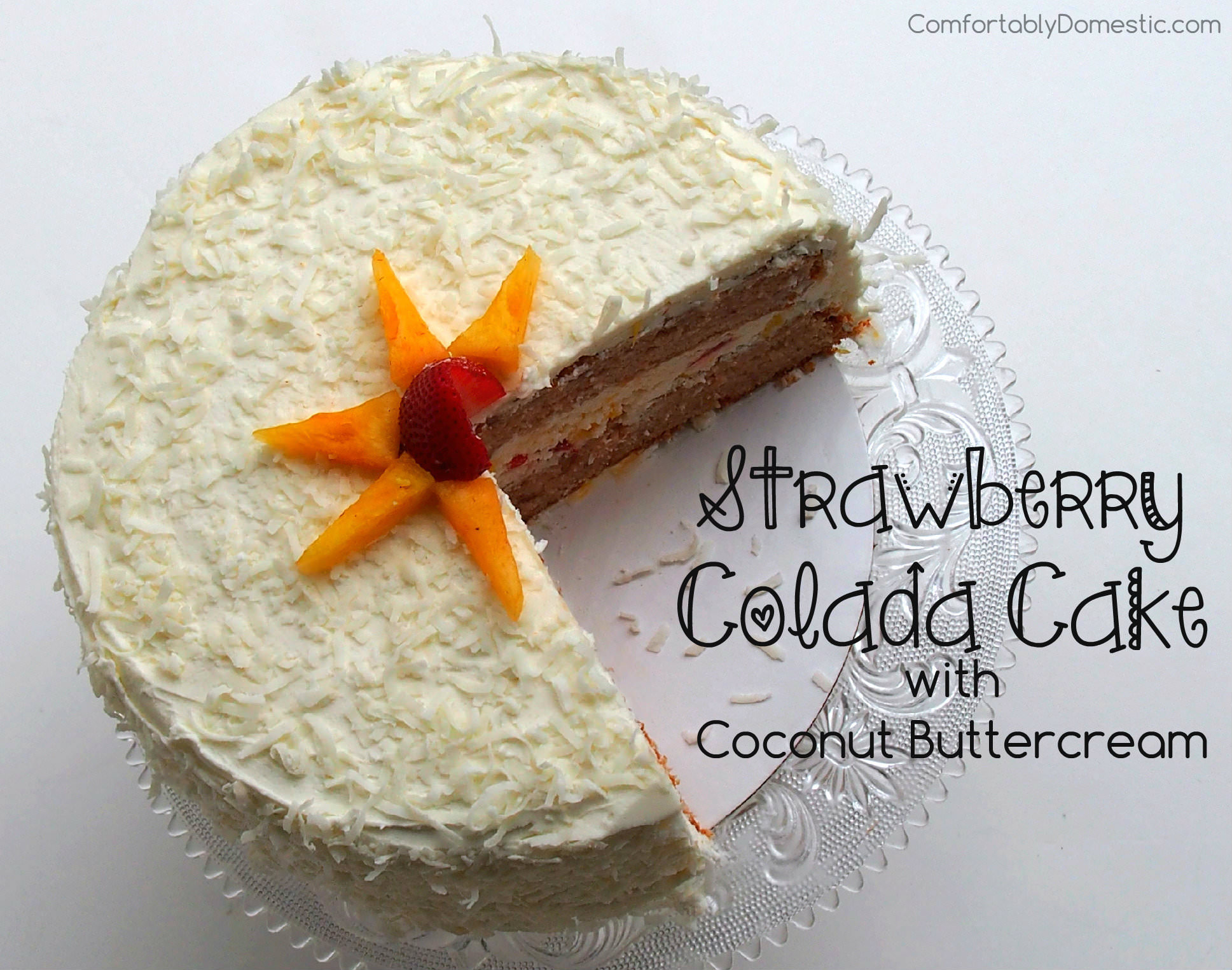 Strawberry Colada Cake with Coconut Buttercream || ComfortablyDomestic.com