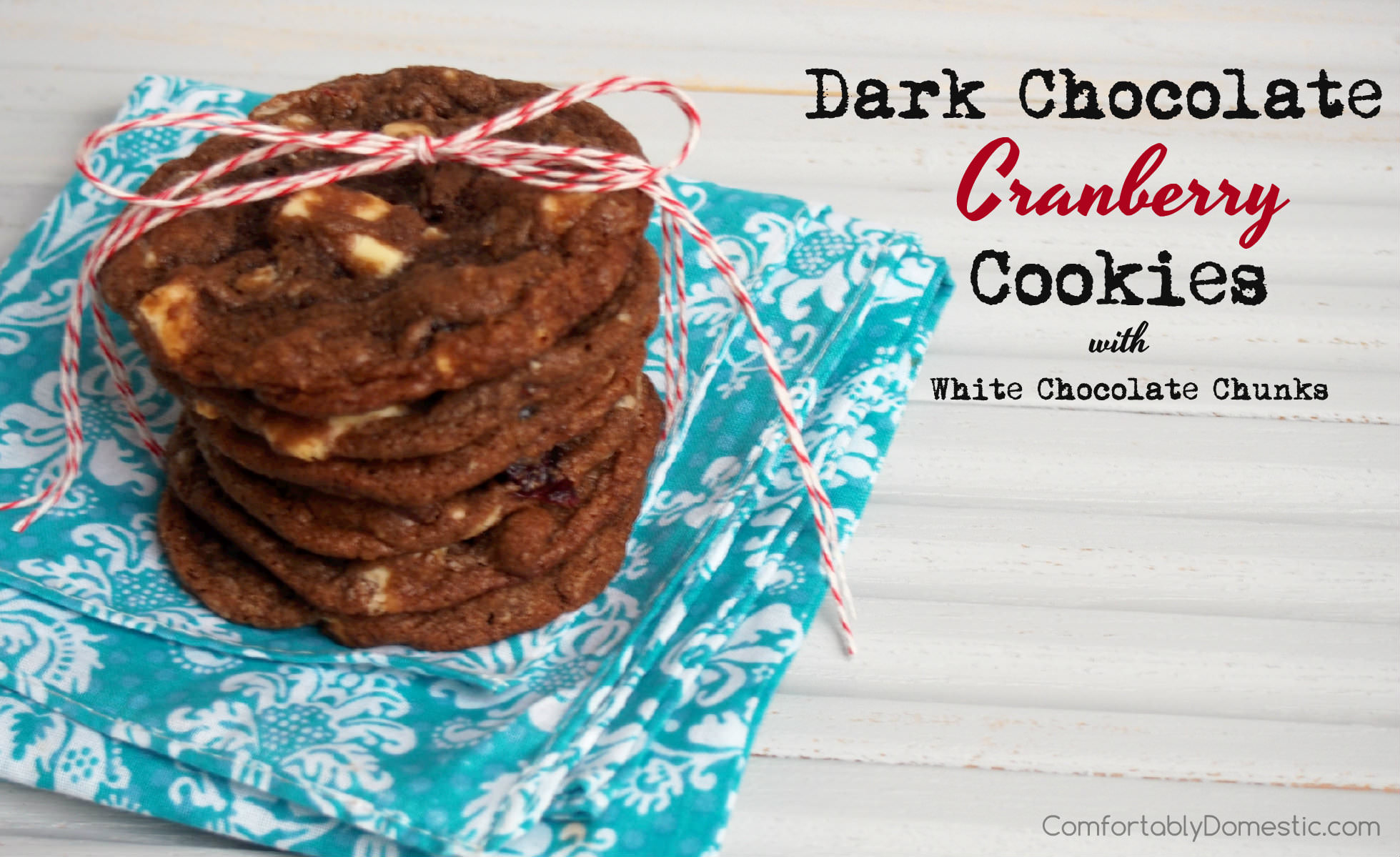 Dark Chocolate Cranberry Cookies with White Chocolate Chunks | ComfortablyDomestic.com are a rich chocolate cookie that crisp yet soft, loaded with tangy cranberries and smooth white chocolate.