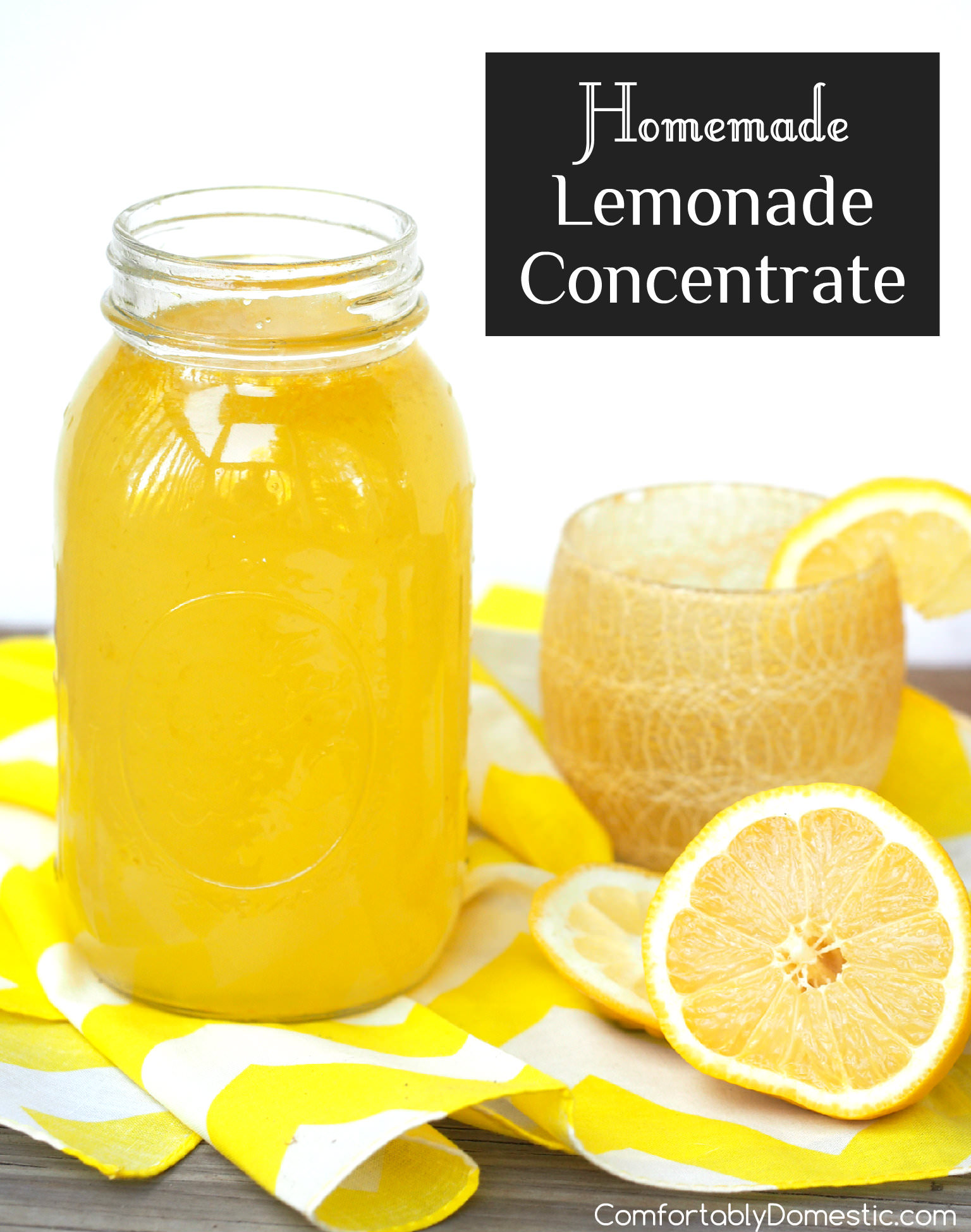 Homemade Lemonade Concentrate Comfortably Domestic
