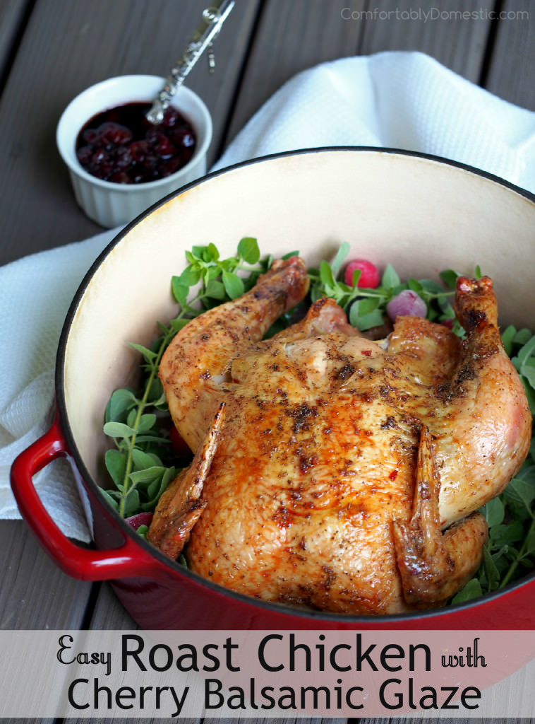 Easy Roast Chicken with Tart Cherry Balsamic Glaze | ComfortablyDomestic.com