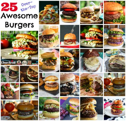 25 Awesome Burgers for Burger Month 2016 - Over-the-top with awesomeness and deliciousness!